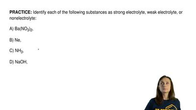 Identify each of the following substances as strong electrolyte, weak electrol...