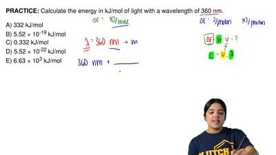Calculate the energy in kJ/mol of light with a wavelength of 360 nm.  A) 332 k...