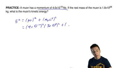 A muon has a momentum of 4.0x10 -19 Ns. If the rest mass of the muon is 1.8x10...