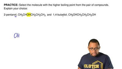 Select the molecule with the higher boiling point from the pair of compounds. ...