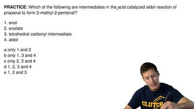 Which of the following are intermediates in the acid catalyzed aldol reaction ...