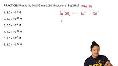 What is the [H 3O+] in a 0.050 M solution of Ba(OH) 2?  1. 2.0 × 10−5 M  2. 5....
