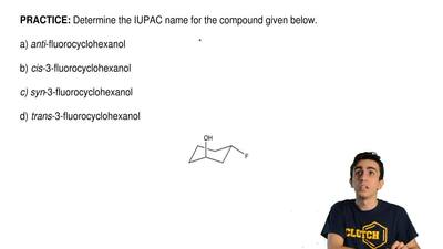 Determine the IUPAC name for the compound given below.   a) anti-fluorocyclohe...