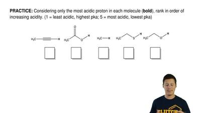 Considering only the most acidic proton in each molecule ( bold), rank in orde...
