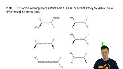 For the following Allenes, label them as Chiral or Achiral. If they are Achira...