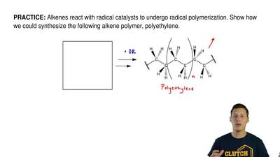 Alkenes react with radical catalysts to undergo radical polymerization. Show h...