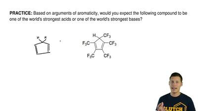 Based on arguments of aromaticity, would you expect the following compound to ...
