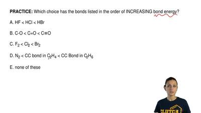 Which choice has the bonds listed in the order of INCREASING bond energy?  A. ...