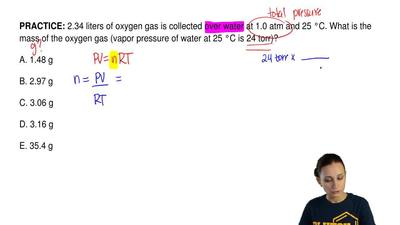 2.34 liters of oxygen gas is collected over water at 1.0 atm and 25 °C. What i...