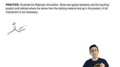 Illlustrate the Robinson Annulation. Show two typical reactants and the result...