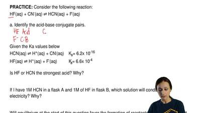 Consider the following reaction: HF(aq) + CN-(aq) ⇌ HCN(aq) + F-(aq)  a. Ident...
