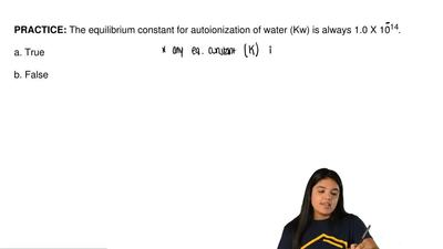 The equilibrium constant for autoionization of water (Kw) is always 1.0 X 10 -...