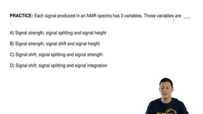 Each signal produced in an NMR spectra has 3 variables. Those variables are _...