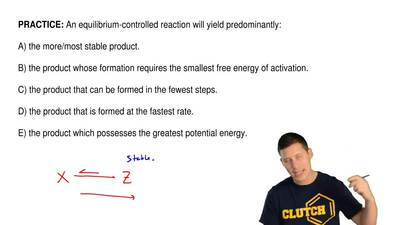 An equilibrium-controlled reaction will yield predominantly:  A) the more/most...