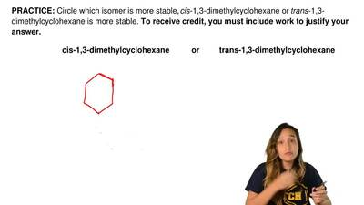 Circle which isomer is more stable, cis-1,3-dimethylcyclohexane or trans-1,3-d...