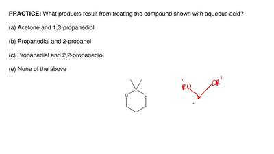 What products result from treating the compound shown with aqueous acid?  (a) ...