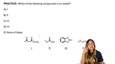 Which of the following compounds is an acetal?  A) I  B) II  C) III  D) IV  E)...