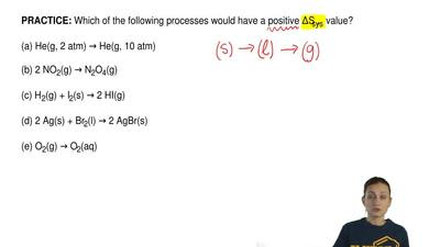 Which of the following processes would have a positive ΔSsys value?  (a) He(g)...