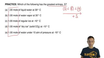 Which of the following has the greatest entropy, S?  (a) 1.00 mole of liquid w...