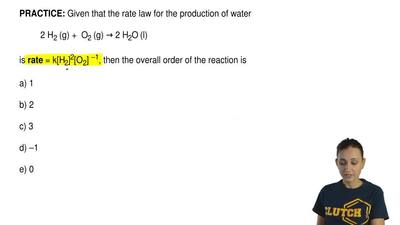 Given that the rate law for the production of water  2 H2 (g) +  O2 (g) → 2 H2...