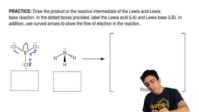 Draw the product or the reactive intermediate of the Lewis acid-Lewis base rea...