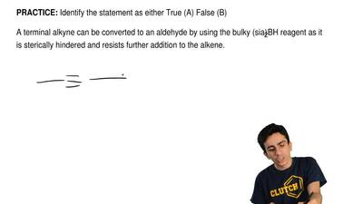 Identify the statement as either True (A) False (B)  A terminal alkyne can be ...
