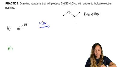 Draw two reactants that will produce CH3SCH2CH3, with arrows to indicate elect...