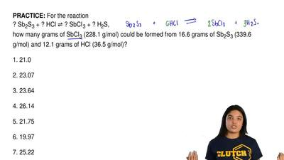 For the reaction  ? Sb2S3 + ? HCl ⇌ ? SbCl 3 + ? H2S, how many grams of SbCl3 ...