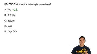 Which of the following is a weak base?  A)  NH3                  B)  Ca(OH)2  ...