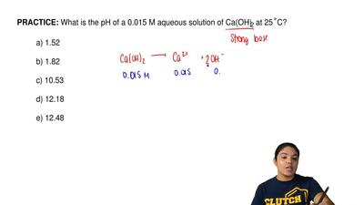What is the pH of a 0.015 M aqueous solution of Ca(OH) 2 at 25  ̊C?  a) 1.52  ...