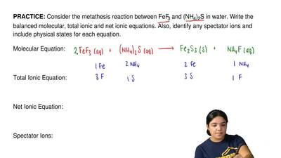 Consider the metathesis reaction between FeF3 and (NH4)2S in water. Write the ...