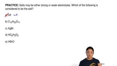 Salts may be either strong or weak electrolytes. Which of the following is con...