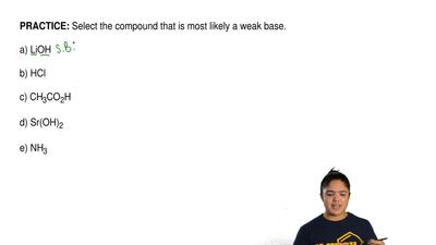 Select the compound that is most likely a weak base.  a) LiOH  b) HCl  c) CH3C...