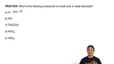 Which of the following compounds is a weak acid, or weak electrolyte?  a) HI  ...