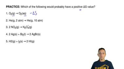 Which of the following would probably have a positive ∆S value?  1. O2(g) → O2...