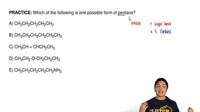 Which of the following is one possible form of pentane?  A) CH3CH2CH2CH2CH3  B...