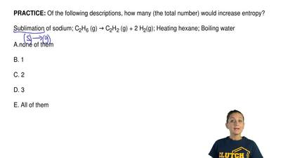 Of the following descriptions, how many (the total number) would increase entr...