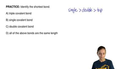Identify the shortest bond.  A) triple covalent bond  B) single covalent bond ...