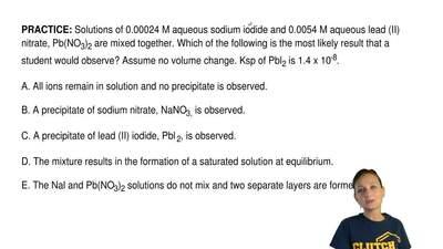 Solutions of 0.00024 M aqueous sodium iodide and 0.0054 M aqueous lead (II) ni...