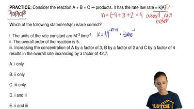 Consider the reaction A + B + C → products. It has the rate law rate = k[A]  -...