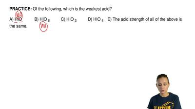 Of the following, which is the weakest acid?       A) HIO           B) HIO 2  ...