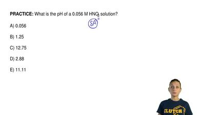 What is the pH of a 0.056 M HNO3 solution?  A) 0.056  B) 1.25  C) 12.75  D) 2....