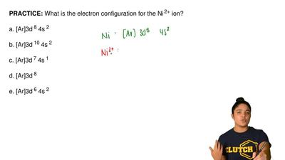 What is the electron configuration for the Ni 2+ ion?  a. [Ar]3d 8 4s 2  b. [A...