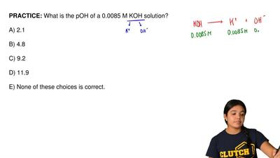 What is the pOH of a 0.0085 M KOH solution?  A) 2.1  B) 4.8  C) 9.2  D) 11.9  ...