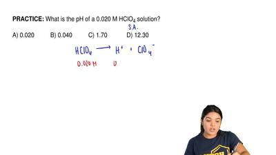 What is the pH of a 0.020 M HClO 4 solution?  A) 0.020          B) 0.040      ...
