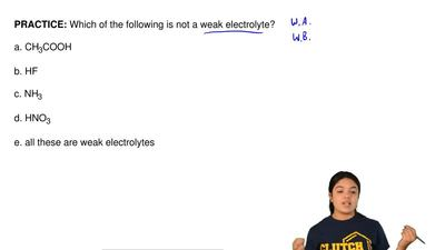 Which of the following is not a weak electrolyte?  a. CH3COOH  b. HF  c. NH3  ...