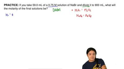 If you take 59.0 mL of a 0.75 M solution of NaBr and dilute it to 900 mL, what...