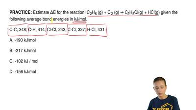 Estimate ΔE for the reaction: C 2H6 (g) + Cl2 (g) → C2H5Cl(g) + HCl(g) given t...