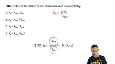 For the reaction below, which expression is correct for Kc?  A. Kc = krev / kf...
