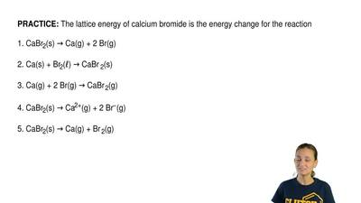 The lattice energy of calcium bromide is the energy change for the reaction  1...